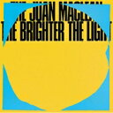 艺人名: J - 【送料無料】 Juan Maclean / Brighter The Light 輸入盤 【CD】
