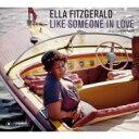 Artist Name: E - Ella Fitzgerald エラフィッツジェラルド / Like Someone In Love 輸入盤 【CD】