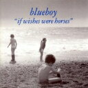 Blueboy / If Wishes Were Horses (アナログレコード) 【LP】