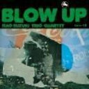 Artist Name: I - 鈴木勲 / Blow Up 【CD】