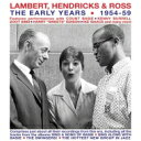 艺人名: L - Lambert, Hendricks&Ross ランバートヘンドリックス&ロス / Early Years: 1954-59 (2CD) 輸入盤 【CD】