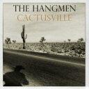 藝人名: H - Hangmen / Cactusville 輸入盤 【CD】