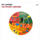 Artist Name: I - 【送料無料】 Iiro Rantala / My Finnish Calendar 輸入盤 【CD】