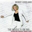 Artist Name: W - 【送料無料】 Wendy Kirkland / Music's On Me 輸入盤 【CD】