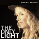 Artist Name: V - 【送料無料】 Viktorija Pilatovic / Only Light 輸入盤 【CD】