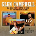 Artist Name: G - Glen Campbell グレンキャンベル / Old Home Town / Letter To Home / It's Just A Matter Of Time (2CD) 輸入盤 【CD】