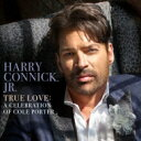 Artist Name: H - 【送料無料】 Harry Connick Jr ハリーコニックジュニア / True Love: A Celebration Of Cole Porter 【SHM-CD】