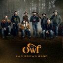 Artist Name: Z - 【送料無料】 Zac Brown / Owl 輸入盤 【CD】