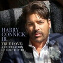 Artist Name: H - Harry Connick Jr ハリーコニックジュニア / True Love: A Celebration Of Cole Porter 輸入盤 【CD】