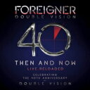Foreigner フォーリナー   Double Vision: Then And Now (CD+DVD) 輸入盤  CD