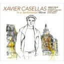 Artist Name: X - 【送料無料】 Xavier Casellas / In A Sentimental Move 輸入盤 【CD】