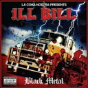 艺人名: I - Ill Bill / Black Metal 輸入盤 【CD】