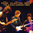 【送料無料】 Eric Clapton / Jimmy Page / Jeff Beck / The A.R.M.S. Concert 1983 (2CD) 輸入盤 【CD】