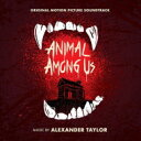 Animal Among Us (Original Motion Picture) 輸入盤 【CD】