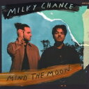Milky Chance / Mind The Moon 【LP】