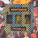 Michelle (Us) / Heatwave (Colored Vinyl) 【LP】