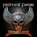 【送料無料】 Primal Fear プライマルフェアー / Metal Commando ( ボーナスCD) 【CD】