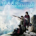 M.S.S Project / M.S.S.Phantasia 【CD Maxi】