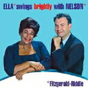 Ella Fitzgerald エラフィッツジェラルド / Ella Swings Brightly With Nelson + 3 (Uhqcd) 【Hi Quality CD】