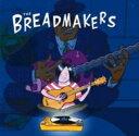 Breadmakers / Breadmakers 【国内盤】(アナログレコード) 【LP】