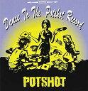 Dance to the POTSHOT record /Potshot /〈CD〉【中古】afb