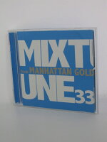 H4 15319【中古CD】「MIXTUNE33from MANHATTAN GOLD」1「Mega Tune-Intro-」2「You Belong With Me」3「STAND BY ME」他。全34曲収録。