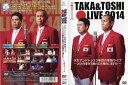タカアンドトシ タカアンドトシ ライブ 2014|中古DVD