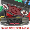 【Scotty Cameron】【T681】スコッティキャメロン ファストバック N+ セレクト ツアー SSS ディープミルド ツアーブラック サークルT 3...