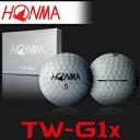 6■【送料無料】【HONMA GOLF/本間ゴルフ】攻撃の飛距離 TW-G1x ボール 1ダース(12球入り)