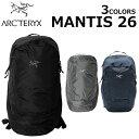 ARCTERYX アークテリクス MANTIS 26 マンティス 26バックパック リュック リュックサック メンズ レディース ブラック A4 26L 25815プレゼント ギフト 通勤 通学 送料無料 母の日