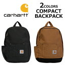 CARHARTT カーハート COMPACT BACKPACK コンパクト バックパックリュックサック デイパック バッグ カバン 鞄 490301メンズ レディース プレゼント ギフト 通勤 通学 母の日