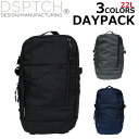 DSPTCH/ディスパッチ DAYPACK/デイパック バックパックPCK-DP/22L/A4 リュックサック/バッグ/カバン/鞄メンズ/レディースブラック プレゼント/ギフト/通勤/通学/送料無料
