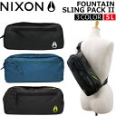 NIXON ニクソン FOUNTAIN 2 ファウンテイン 2リュック ボディバッグ スリングバッグ