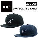 HUF/ハフ DWR SCRIPT 6 PANEL CAP キャップHT61016 帽子 メンズ/レディース
