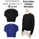 SATURDAYS NYC サタデーズ サーフ ニューヨークシティ Everyday Classic Sweater エブリデイ クラシック セーター ニットメンズ カジュアル AA0013EV01 M11913EV01プレゼント ギフト 通勤 通学 送料無料 母の日