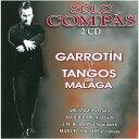 ソロ・コンパス『ガロティン&タンゴス・デ・マラガ/GARROTIN Y TANGO DE MALAGA』(2CD)『1点のみメール便可』