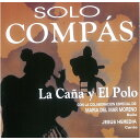 ソロ・コンパス『ラ・カーニャ・イ・エル・ポロ/LA CANA Y EL POLO』『1点のみメール便可』