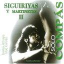ソロ・コンパス『シギリージャス&マルティネーテス II/SIGUIRIYAS Y MARTINETES II』(2CD)『1点のみメール便可』