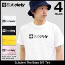サブサエティ Subciety Tシャツ 半袖 メンズ ザ ベース(subciety サブサエティー The Base S/S Tee ティーシャツ T-SHIRTS カットソー トップス 105-40037)[M便 1/1]