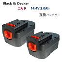 2個セット ブラック&デッカー(Black&Decker) 電動工具用 ニカド 互換バッテリー 14.4V 2.0Ah 対応