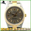 156926【送料無料】【中古】【ROLEX】【ロレックス】オイスターパーペチュアル 14203 T番 SSxYG グレー文字盤 自動巻き 保証書付きrolex コンビ メンズ時計