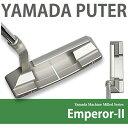 山田パター工房 ヤマ� ミルド エンペラー2 ヤマ� パター YAMADA Machine Milled Emperor-II ※専用パターカバー付属