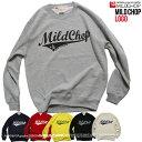 MILD CHOP ロゴ/オリジナルトレーナー/ネット限定スタンダードタイプ/【cloth】MILDCHOP