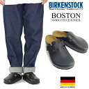 ビルケンシュトック BIRKENSTOCK ボストン スムースレザー (メンズ/レディース BOSTON ビルケン 幅広 普通幅 サンダル)