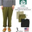 エリックハンター ERICK HUNTER ツイルイージーパンツ (米国製 TWILL PANTS HEM LEGS バギーパンツ チノパンツ)