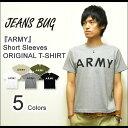 『ARMY』 JEANSBUG ORIGINAL PRINT S/STシャツ オリジナルアーミーミリタリープリント 半袖Tシャツ 【ST-ARMY】