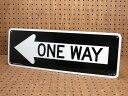 サインプレート 看板 サインボード 標識 一方通行 ONE WAY アメリカ アメリカン雑貨_SP-CAL08-SHO