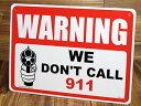 サインプレート 看板 サインボード 標識 防犯 セキュリティー 警告、警察など呼びません。(私たちがが撃ちます) アメリカ アメリカン..