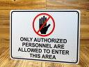 ショッピングPSP サインプレート 看板 サインボード 標識 立入り禁止、このエリアは権限ある者のみ立入り可能 アメリカ アメリカン雑貨_SP-CA44-SHO