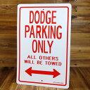 ショッピングPSP パーキング サインボード サインプレート 看板 標識 駐車場 ダッジ DODGE アメリカ アメリカン雑貨_SP-IGPPS0035D-MON